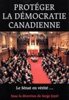 Protegér la démocratie canadienne