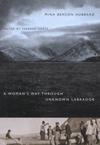 Woman's Way Through Unknown Labrador, A