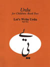 Urdu for Children, Book II, Let's Write Urdu, Part Two