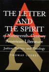 Letter and the Spirit of Nineteenth-Century American Literature, The