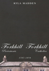 Forkhill Protestants and Forkhill Catholics, 1787-1858