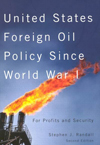 United States Foreign Oil Policy Since World War I, Second Edition