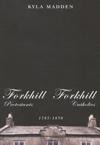 Forkhill Protestants and Forkhill Catholics, 1787-1858