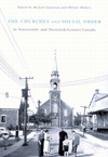 Churches and Social Order in Nineteenth- and Twentieth-Century Canada, The