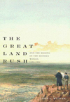 Great Land Rush and the Making of the Modern World, 1650-1900, The