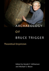 Archaeology of Bruce Trigger, The