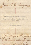 Congrégation de Notre-Dame, Superiors, and the Paradox of Power, 1693-1796, The