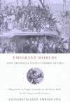 Emigrant Worlds and Transatlantic Communities