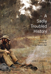 Sadly Troubled History, A