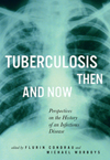 Tuberculosis Then and Now