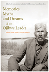 Memories, Myths, and Dreams of an Ojibwe Leader