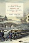 concept de liberté au Canada à l'époque des Révolutions atlantiques (1776-1838), Le