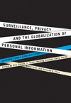 Surveillance, Privacy, and the Globalization of Personal Information