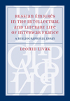 Russian Émigrés in the Intellectual and Literary Life of Inter-War France