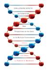 Challenging Genetic Determinism