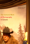 Cultural Work of Photography in Canada, The