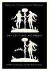 Sanctifying Misandry