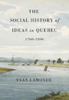 Social History of Ideas in Quebec, 1760-1896, The