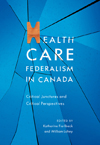Health Care Federalism in Canada