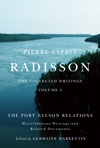 Pierre-Esprit Radisson: The Collected Writings, Volume 2