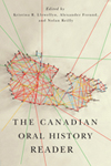 Canadian Oral History Reader, The