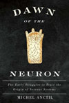 Dawn of the Neuron