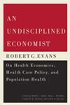 Undisciplined Economist, An