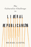 Culturalist Challenge to Liberal Republicanism, The
