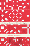 Liberal Theory of Collective Rights, A