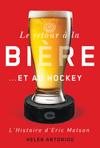 retour à la bière… et au hockey, Le