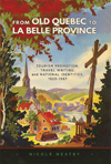 From Old Quebec to La Belle Province