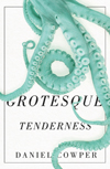 Grotesque Tenderness