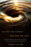Against the Current and Into the Light