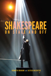 Shakespeare On Stage and Off