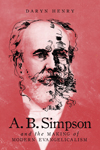 A.B. Simpson and the Making of Modern Evangelicalism