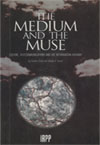 Medium and the Muse, The