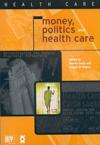 Money, Politics, and Health Care