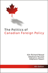 Politics of Canadian Foreign Policy, Fourth Edition, The