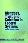 Identities, Trust, and Cohesion in Federal Systems