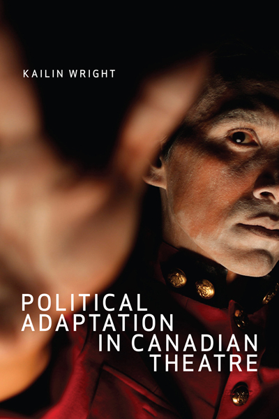 Political Adaptation in Canadian Theatre