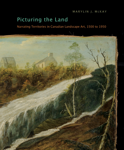 Picturing the land mcgill queens university press picturing the land fandeluxe Choice Image