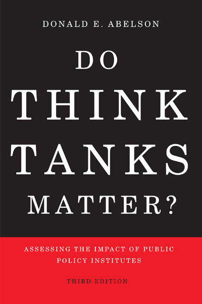 Do Think Tanks Matter?, Second Edition: Assessing the Impact of Public Policy Institutes