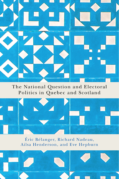 The National Question and Electoral Politics in Quebec and Scotland