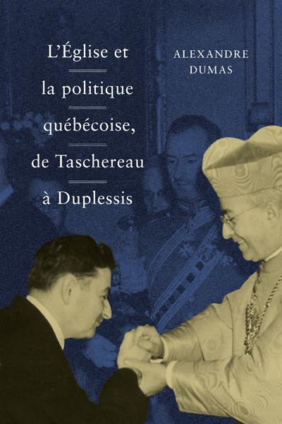 L'Église et la politique québécoise, de Taschereau à Duplessis